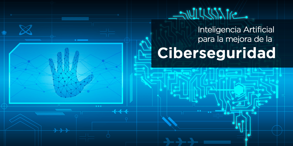 Ciberseguridad con Inteligencia Artificial