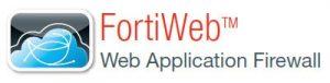 FORTIWEB WEB APPLICATION FIREWALL WAF