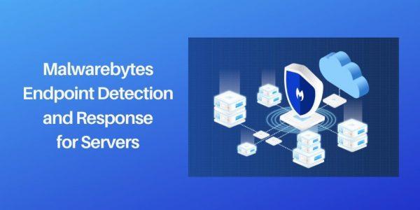 Malwarebytes Endpoint Detection & Response for Servers